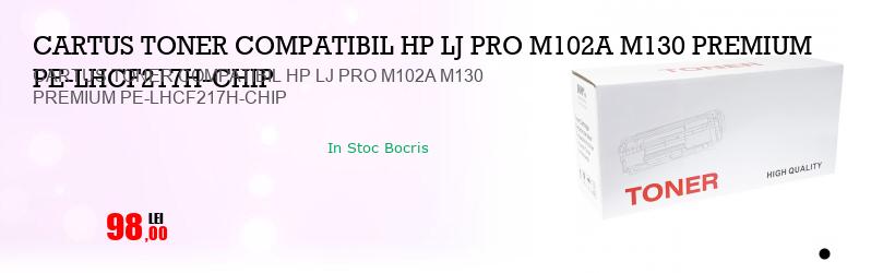 CARTUS TONER COMPATIBIL HP LJ PRO M102A M130 PREMIUM PE-LHCF217H-CHIP