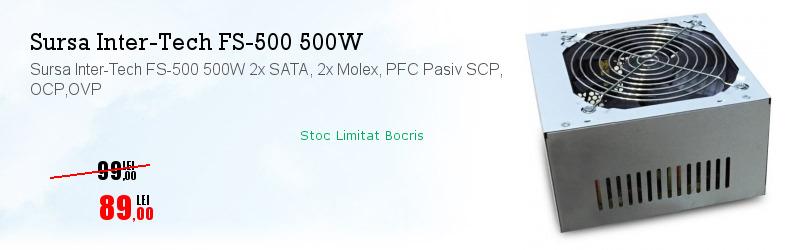 Sursa Inter-Tech FS-500 500W 2x SATA, 2x Molex, PFC Pasiv SCP, OCP,OVP