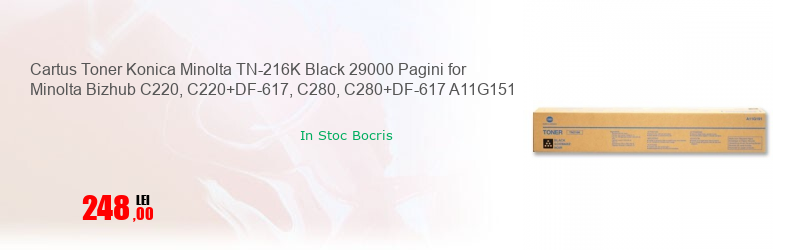 Cartus Toner Konica Minolta TN-216K Black 29000 Pagini for Minolta Bizhub C220, C220+DF-617, C280, C280+DF-617 A11G151