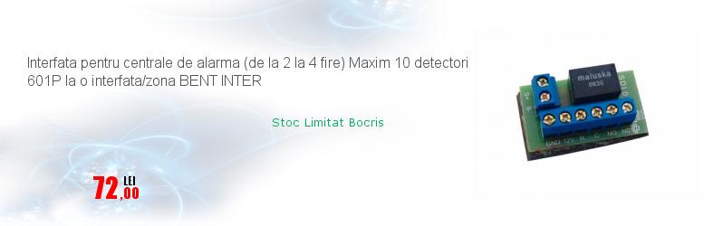 Interfata pentru centrale de alarma (de la 2 la 4 fire) Maxim 10 detectori 601P la o interfata/zona BENT INTER