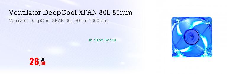 Ventilator DeepCool XFAN 80L 80mm 1800rpm