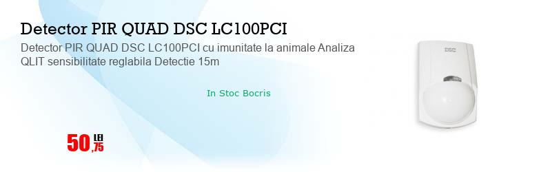 Detector PIR QUAD DSC LC100PCI cu imunitate la animale Analiza QLIT sensibilitate reglabila Detectie 15m