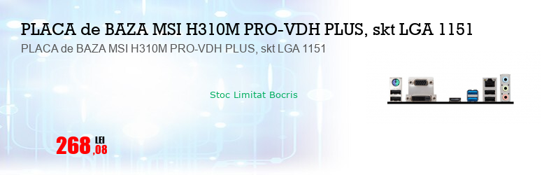PLACA de BAZA MSI H310M PRO-VDH PLUS, skt LGA 1151