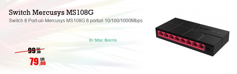 Switch 8 Port-uri Mercusys MS108G 8 porturi 10/100/1000Mbps