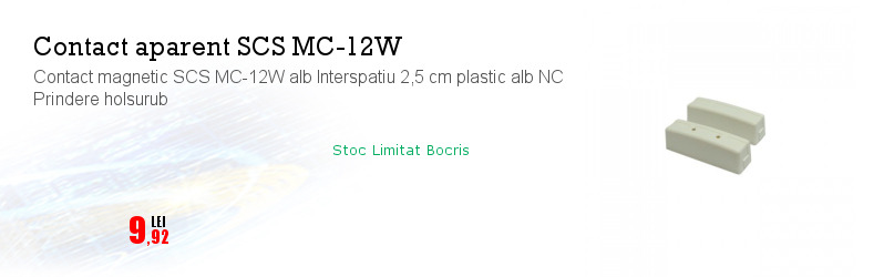 Contact magnetic SCS MC-12W alb Interspatiu 2,5 cm plastic alb NC Prindere holsurub
