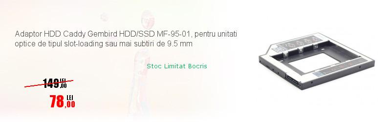 Adaptor HDD Caddy Gembird HDD/SSD MF-95-01, pentru unitati optice de tipul slot-loading sau mai subtiri de 9.5 mm