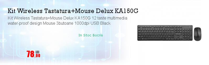 Kit Wireless Tastatura+Mouse Delux KA150G 12 taste multimedia water-proof design Mouse 3butoane 1000dpi USB Black