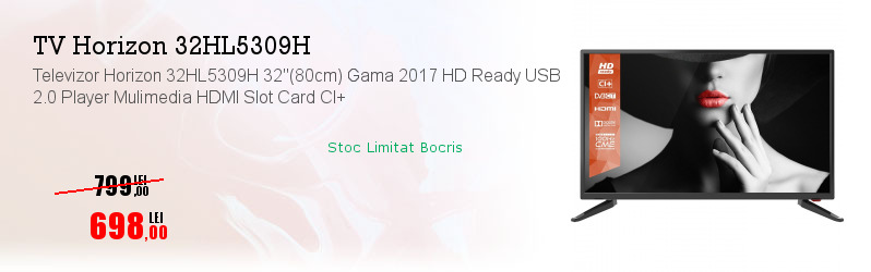 "Televizor Horizon 32HL5309H 32""(80cm) Gama 2017 HD Ready USB 2.0 Player Mulimedia HDMI Slot Card CI+"