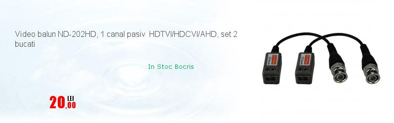 Video balun ND-202HD, 1 canal pasiv HDTVI/HDCVI/AHD, set 2 bucati
