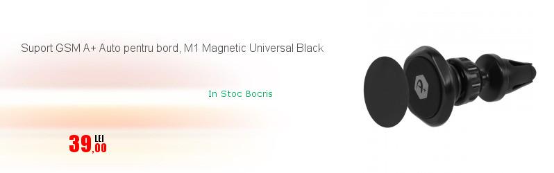 Suport GSM A+ Auto pentru bord, M1 Magnetic Universal Black