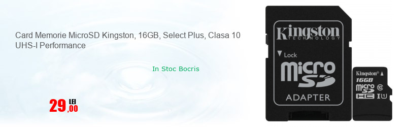 Card Memorie MicroSD Kingston, 16GB, Select Plus, Clasa 10 UHS-I Performance