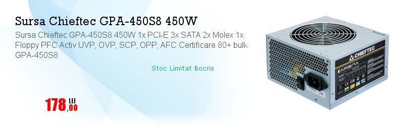 Sursa Chieftec GPA-450S8 450W 1x PCI-E 3x SATA 2x Molex 1x Floppy PFC Activ UVP, OVP, SCP, OPP, AFC Certificare 80+ bulk GPA-450S8