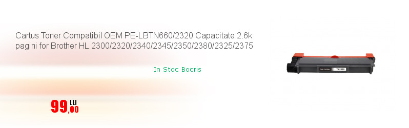 Cartus Toner Compatibil OEM PE-LBTN660/2320 Capacitate 2.6k pagini for Brother HL 2300/2320/2340/2345/2350/2380/2325/2375