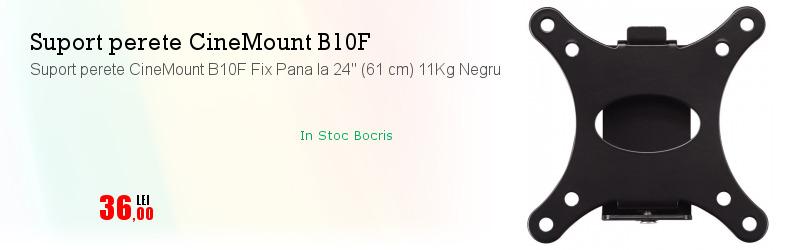 "Suport perete CineMount B10F Fix Pana la 24"" (61 cm) 11Kg Negru"