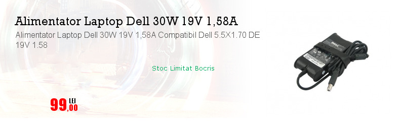 Alimentator Laptop Dell 30W 19V 1,58A Compatibil Dell 5.5X1.70 DE 19V 1.58