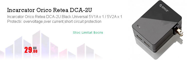 Incarcator Orico Retea DCA-2U Black Universal 5V1A x 1 / 5V2A x 1 Protectii: overvoltage,over current,short circuit protection