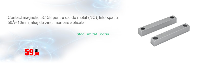 Contact magnetic 5C-58 pentru usi de metal (NC), Interspatiu 50±10mm, aliaj de zinc; montare aplicata