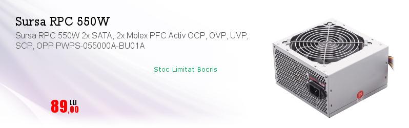 Sursa RPC 550W 2x SATA, 2x Molex PFC Activ OCP, OVP, UVP, SCP, OPP PWPS-055000A-BU01A
