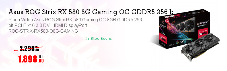 Placa Video Asus ROG Strix RX 580 Gaming OC 8GB GDDR5 256 bit PCI-E x16 3.0 DVI HDMI DisplayPort ROG-STRIX-RX580-O8G-GAMING