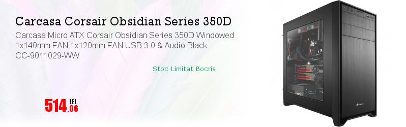 Carcasa Micro ATX Corsair Obsidian Series 350D Windowed 1x140mm FAN 1x120mm FAN USB 3.0 & Audio Black CC-9011029-WW