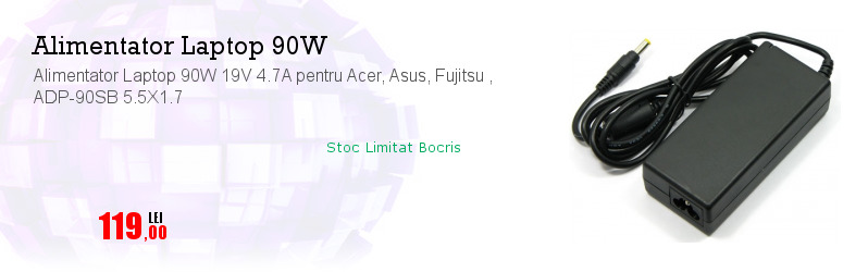 Alimentator Laptop 90W 19V 4.7A pentru Acer, Asus, Fujitsu , ADP-90SB 5.5X1.7