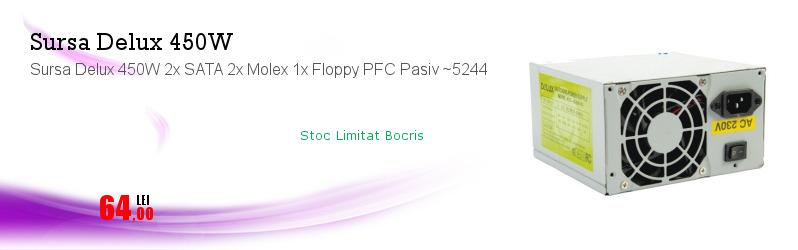 Sursa Delux 450W 2x SATA 2x Molex 1x Floppy PFC Pasiv ~5244
