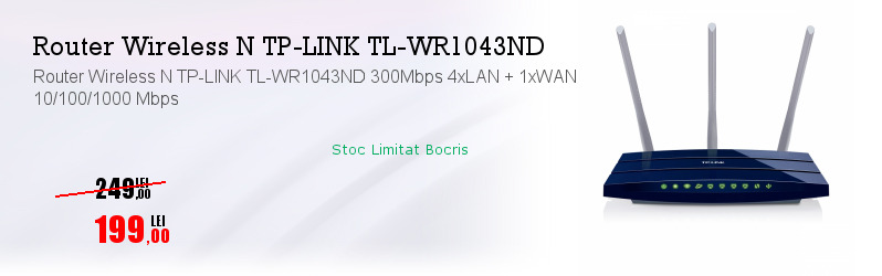 Router Wireless N TP-LINK TL-WR1043ND 300Mbps 4xLAN + 1xWAN 10/100/1000 Mbps