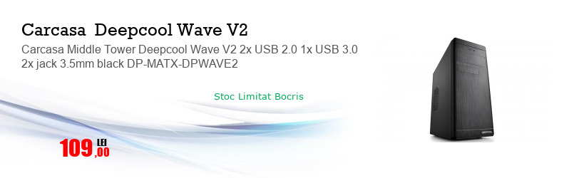 Carcasa Middle Tower Deepcool Wave V2 2x USB 2.0 1x USB 3.0 2x jack 3.5mm black DP-MATX-DPWAVE2