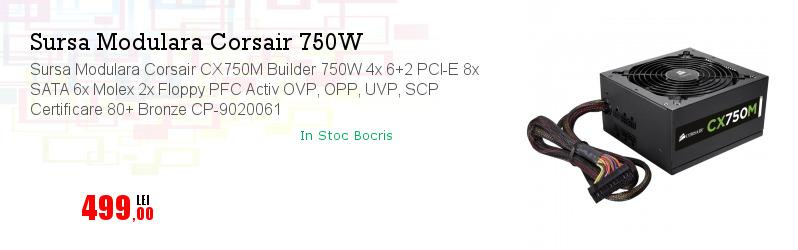 Sursa Modulara Corsair CX750M Builder 750W 4x 6+2 PCI-E 8x SATA 6x Molex 2x Floppy PFC Activ OVP, OPP, UVP, SCP Certificare 80+ Bronze CP-9020061