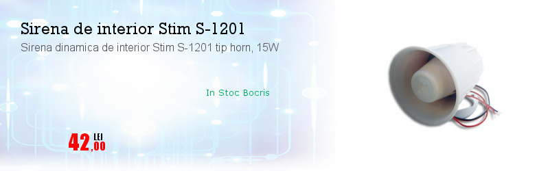 Sirena dinamica de interior Stim S-1201 tip horn, 15W