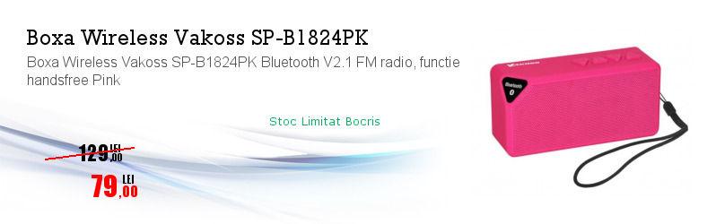 Boxa Wireless Vakoss SP-B1824PK Bluetooth V2.1 FM radio, functie handsfree Pink