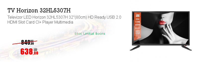"Televizor LED Horizon 32HL5307H 32""(80cm) HD Ready USB 2.0 HDMI Slot Card CI+ Player Multimedia"