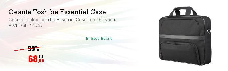 """Geanta Laptop Toshiba Essential Case Top 16"""" Negru PX1779E-1NCA"""