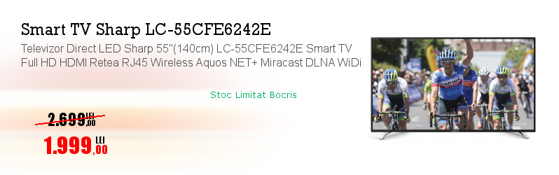 "Televizor Direct LED Sharp 55""(140cm) LC-55CFE6242E Smart TV Full HD HDMI Retea RJ45 Wireless Aquos NET+ Miracast DLNA WiDi"