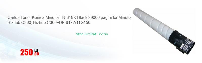 Cartus Toner Konica Minolta TN-319K Black 29000 pagini for Minolta Bizhub C360, Bizhub C360+DF-617 A11G150