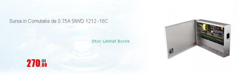 Sursa in Comutatie de 0.75A SIWD 1212 -16C