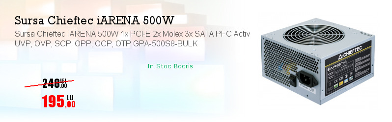 Sursa Chieftec iARENA 500W 1x PCI-E 2x Molex 3x SATA PFC Activ UVP, OVP, SCP, OPP, OCP, OTP GPA-500S8-BULK